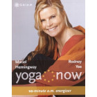 Yoga Now: 10-minute A.M. Energizer-Rodney Yee and Mariel Hemingway-GAIAM